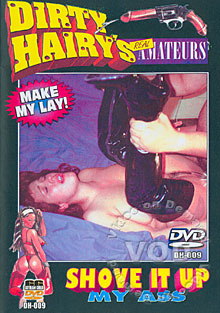 Dirty Hairy's Real Amateurs 9 - Shove It Up My Ass Box Cover