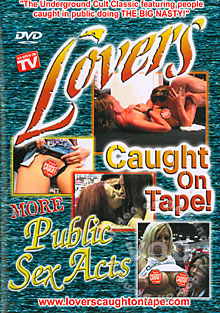 Lovers Caught On Tape! - More Public Sex Acts Box Cover