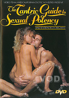 The Tantric Guide To Sexual Potency And Extended Orgasm