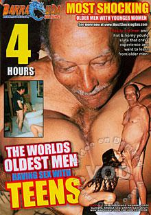 The Worlds Oldest Men Having Sex With Teens Box Cover