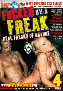 Fucked By A Freak - Real Freaks Of Nature
