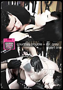 Queer Porn TV: Courtney Trouble and Mr. Grey Part One Box Cover