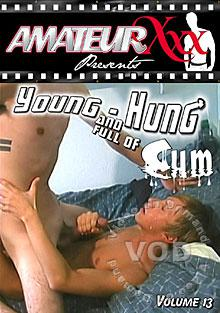 Young, Hung And Full Of Cum Volume 13