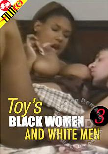 Toy's Black Women And White Men 3