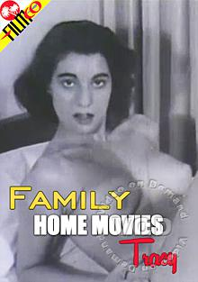 Family Home Movies - Tracy