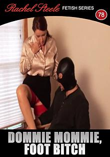 Fetish 78 - Dommie Mommie, Foot Bitch