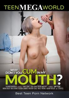 Why Don't You Cum In My Mouth?