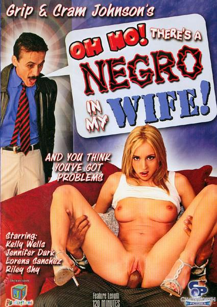 Oh No! There's A Negro In My WIfe!