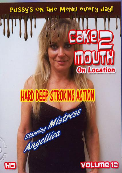 Cake2Mouth Volume 12 - On Location: Hard Deep Stroking Action Box Cover