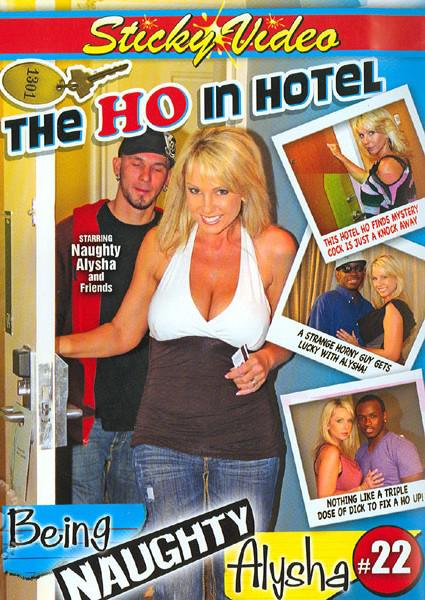 Being Naughty Alysha #22 - The Ho In Hotel Box Cover