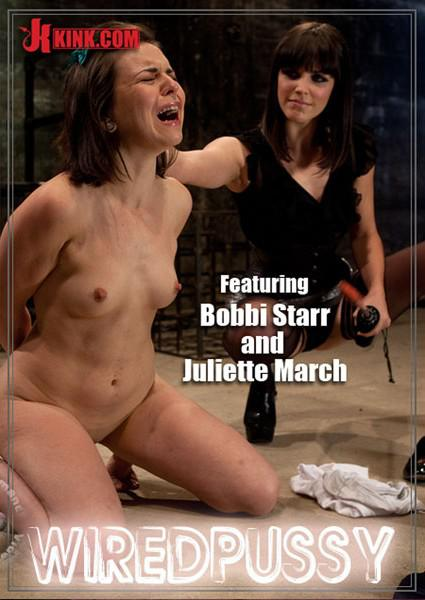 Wired Pussy Featuring Bobbi Starr And Juliette March Box Cover