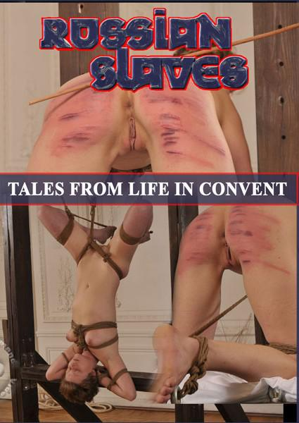 Russian Slaves 89: Tales From Life In Convent