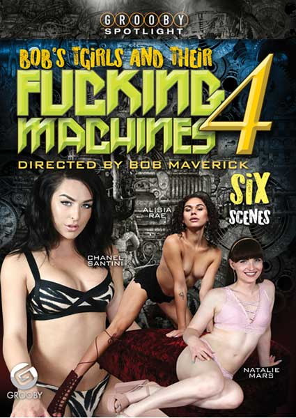 Bob's TGirls And Their Fucking Machines 4 Box Cover